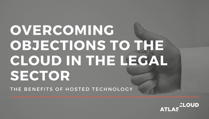 Overcoming objections to the cloud in the legal sector