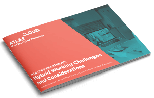 Hybrid Working Challenges and Considerations Report